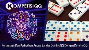 Persamaan dan Perbedaan Antara Bandar DominoQQ Dengan DominoQQ