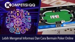 Lebih Mengenal Informasi Dan Cara Bermain Poker Online