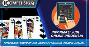 Apakah Ada Permainan Judi Online Capsa Susun Taruhan Uang Asli