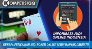 Kenapa Permainan Judi Poker Online Lebih Banyak Diminati?