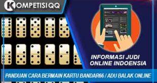 Panduan Cara Bermain Kartu Bandar66 / Adu Balak Online