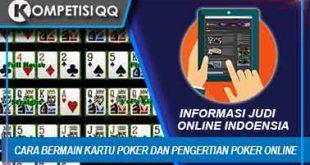 Cara Bermain Kartu Poker Dan Pengertian Poker Online