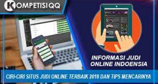 Ciri-Ciri Situs Judi Online Terbaik 2018 Dan Tips Mencarinya