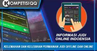 Kelemahan Dan Kelebihan Permainan Judi Offline Dan Online