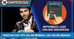 Panduan Dan Tips Dalam Bermain Judi Online Menang