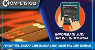 Pengertian Lengkap Tentang Game Bandar Ceme Online Dan Cara Bermain