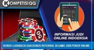 Bonus Cashback Dan Bonus Referral Di Game Judi Poker Online