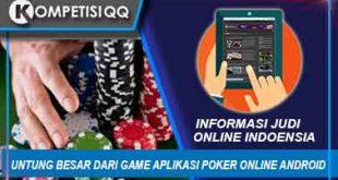 Untung Besar Dari Game Aplikasi Poker Online Android