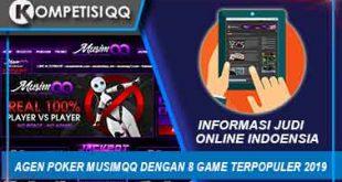 Agen Poker MusimQQ Dengan 8 Game Terpopuler 2019