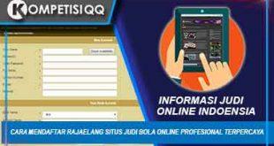 Cara Mendaftar Rajaelang Situs Judi Bola Online Profesional Terpercaya