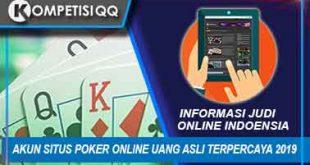 Akun Situs Poker Online Uang Asli Terpercaya 2019