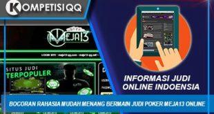 Bocoran Rahasia Mudah Menang Bermain Judi Poker Meja13 Online