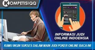 Kamu Ingin Sukses Dalam Main Judi Poker Online Baca Ini