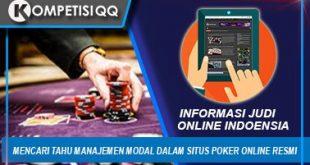 Mencari Tahu Manajemen Modal Dalam Situs Poker Online Resmi