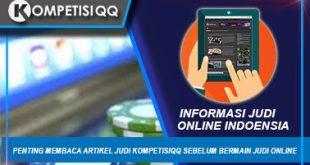 Penting Membaca Artikel Judi KompetisiQQ Sebelum Bermain Judi Online