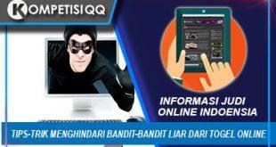 Tips-Trik Menghindari Bandit-Bandit Liar Dari Togel Online