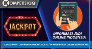 Cara Sangat Jitu mendapatkan Jackpot di Agen Poker Online Terpercaya. Judi poker online sudah menjadi permainan online yang paling ramai dimainkan oleh masyarakat Indonesia