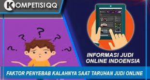 Faktor Penyebab Kalahnya Saat Taruhan Judi Online
