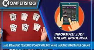 Hal Menarik Tentang Poker Online Yang Jarang Diketahui Orang