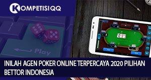 Inilah Agen Poker Online Terpercaya 2020 Pilihan Bettor Indonesia