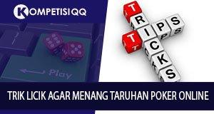 Trik Licik Agar Menang Taruhan Poker Online