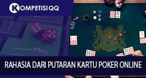 Rahasia Dari Putaran Kartu Poker Online