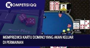 Memprediksi Kartu Domino Yang Akan Keluar Di Permainan