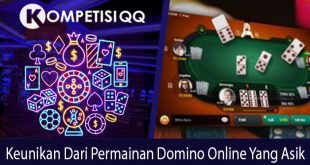 Keunikan dari Permainan Domino online Yang Asik