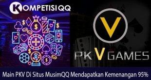 Main PKV di Situs MusimQQ Mendapatkan Kemenangan 95%
