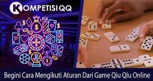 Begini Cara Mengikuti Aturan Dari Game Qiu Qiu Online