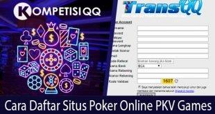 Cara Daftar Situs Poker Online PKV Games
