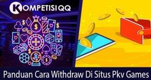 Panduan Cara Withdraw di Situs PKV Games