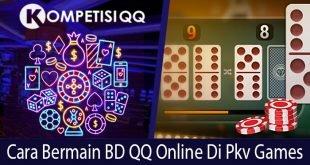 Cara Bermain BD QQ Online di Pkv Games